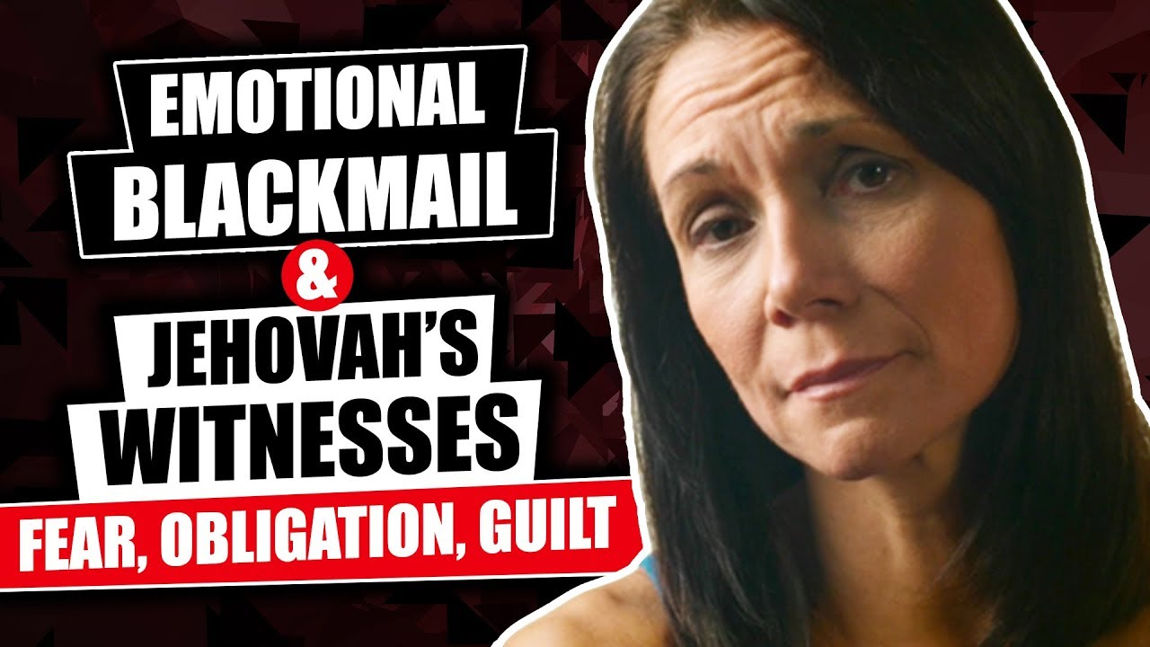 Download Jehovah's Witnesses - Emotional Blackmail Fear Obligation Guilt