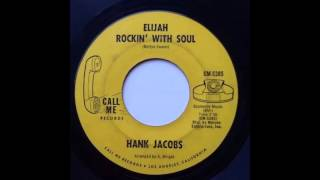 Hank Jacobs .   Elijah rockin