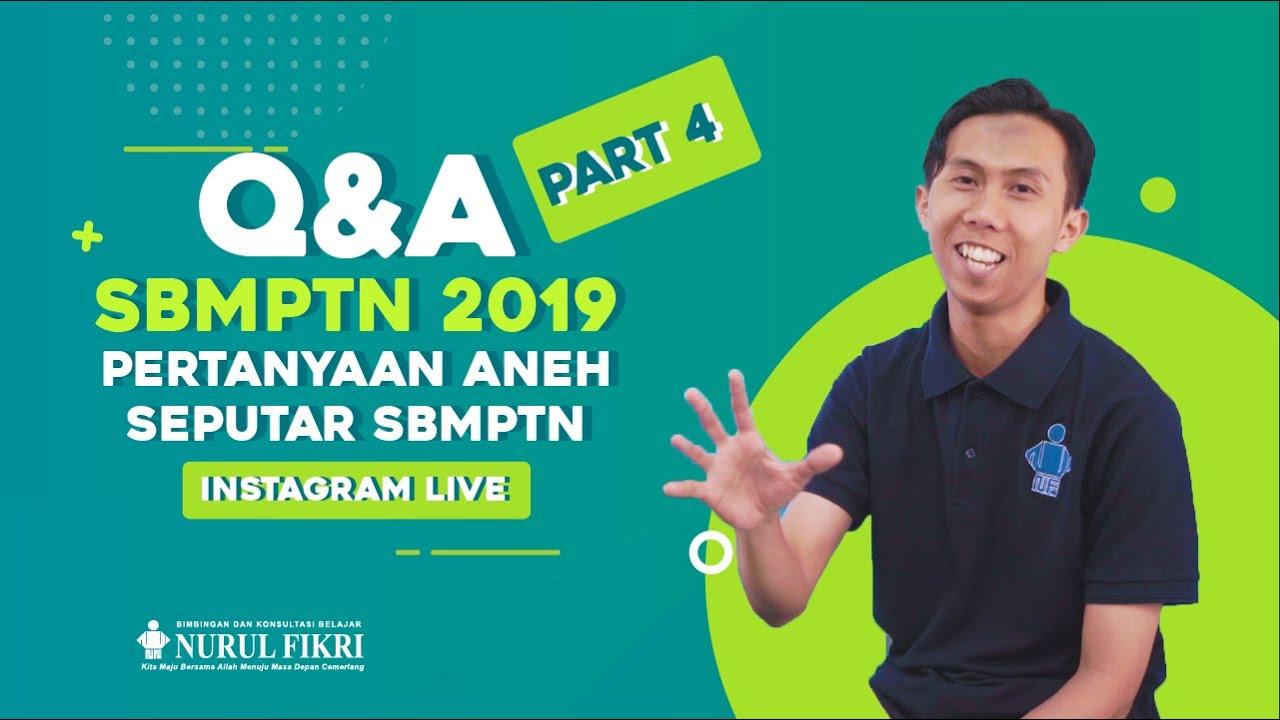 INSTAGRAM LIVE - Q&A SBMPTN 2019 Bag.4 - Pertanyaan Aneh Seputar SBMPN