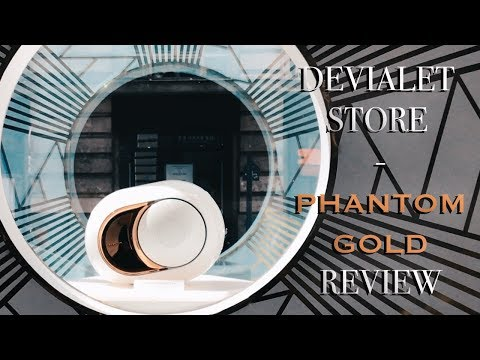 Phantom DEVIALET GOLD REVIEW / FIRST DEVIALET STORE in PARIS
