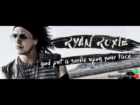Ryan Roxie - God Put a Smile Upon Your Face (Official Lyric Video)