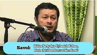 Savol: Ikkinchi Ayolga Uylanish Uchun, Birinchisidan Ruxsat Kerakmi? (Abdulatif Qori)