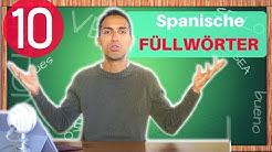 10 Spanische Füllwörter, die du lernen musst