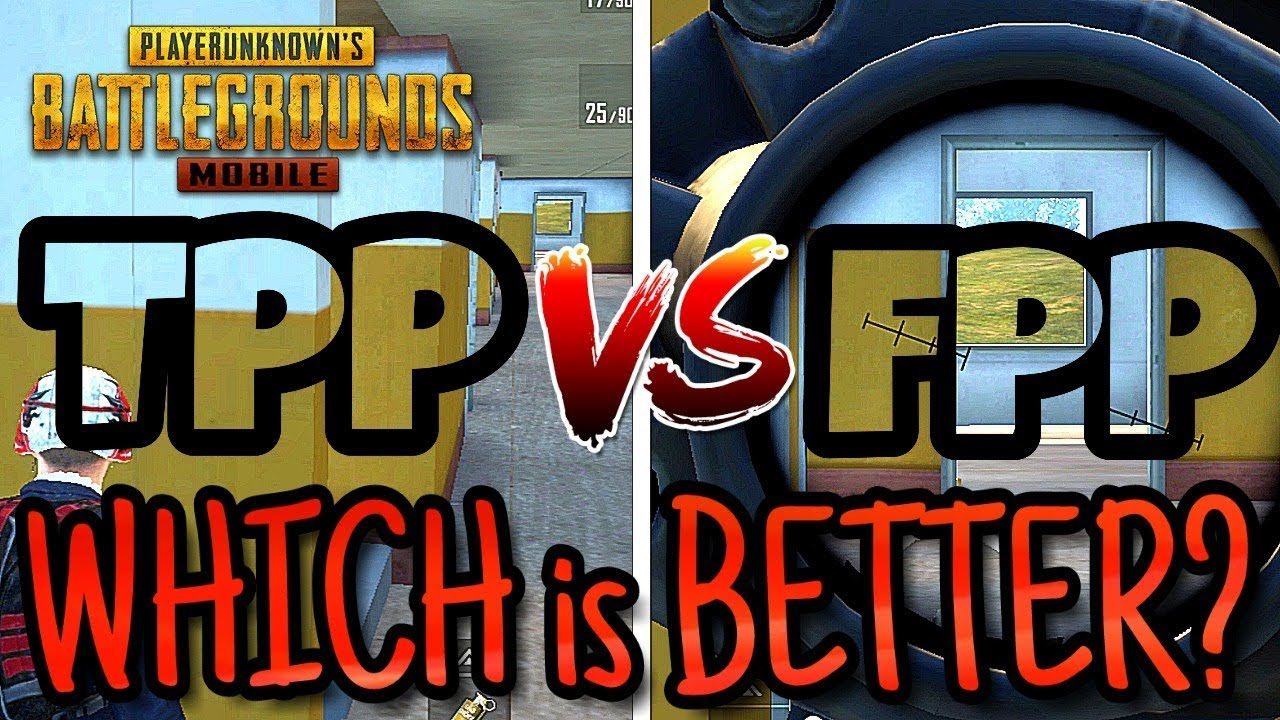 Fpp Vs Tpp In Pubg Mobile The Question Is Which Is Better - fpp vs tpp in pubg mobile the question is which is better