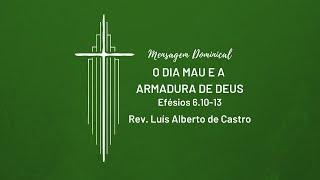 O dia mau e a armadura de Deus - Rev. Luís Alberto de Castro | 29.03.2020 | IPNL