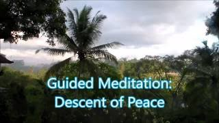 guided meditation descent of peace with sraddhalu ranade