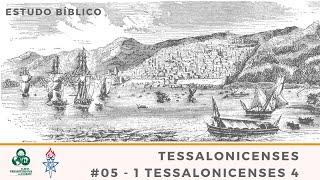#05 - 1 Tessalonicenses 4 (Parte 2)