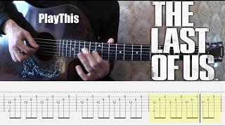 Как играть тему из игры The Last of Us на гитаре + Табулатура | Уроки гитары от PlayThis#12