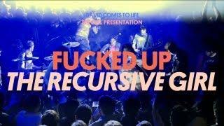 Fucked Up - The Recursive Girl - David Comes To Life