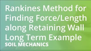 Rankines Method for Finding Force/Length along Retaining Wall Long Term Example | Soil Mechanics