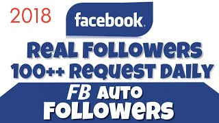How to get auto followers on facebook 2018 | how to get auto friend request on facebook 2018 |