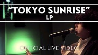 Смотреть клип Lp - Tokyo Sunrise