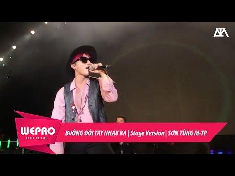 Buông Đôi Tay Nhau Ra | Stage Version | Sơn Tùng M-TP