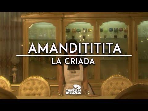 """Amandititita - La Criada (Tema Oficial de """"Las Malcriadas"""")"""