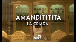 Watch Amandititita La Criada video