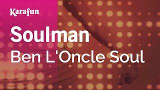 Karaoke Soulman - Ben L'Oncle Soul *