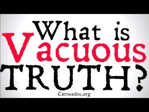 What is Vacuous Truth?