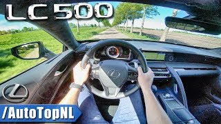 Lexus LC 500 5.0 V8 LOUD! POV Test Drive by AutoTopNL