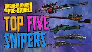 TOP FIVE SNIPERS [Borderlands the Pre-Sequel]