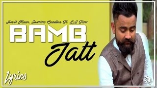 Bamb Jatt | Lyrics | Amrit Maan, Jasmine Sandlas Ft. DJ Flow | Latest Punjabi Song 2017 | Syco TM