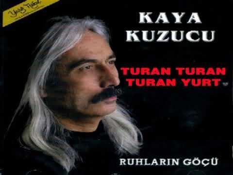 Kaya Kuzucu - Turan Turan Turan Yurt