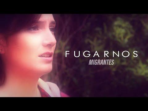 Migrantes - Fugarnos [VIDEO OFICIAL]