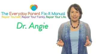 The Everyday Parent Fix-it Manual | Dr. Angie Parenting Coach