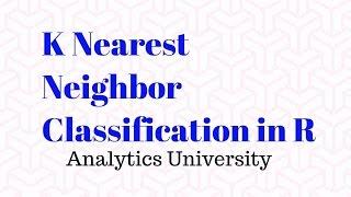 K Nearest Neighbor(KNN) Classification in R   Data Science   Machine Learning