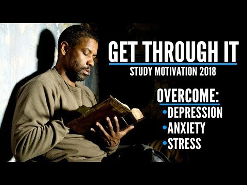 GET THROUGH IT – The Most Inspiring Motivational Video Compilation (overcome depression & anxiety!)