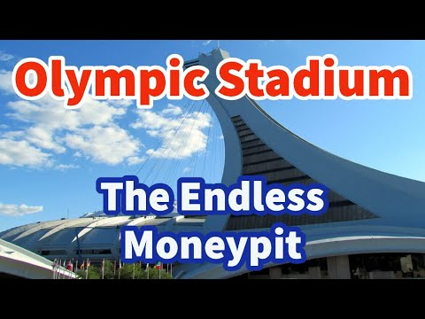 Olympic Stadium of Montreal: The Endless Moneypit