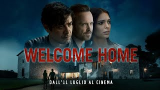 Welcome Home - Dall'11 luglio al cinema - Trailer italiano