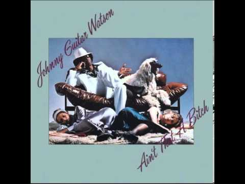Johnny Guitar Watson. Ain't That A Bitch.CD 1976 - Full Album HQ.