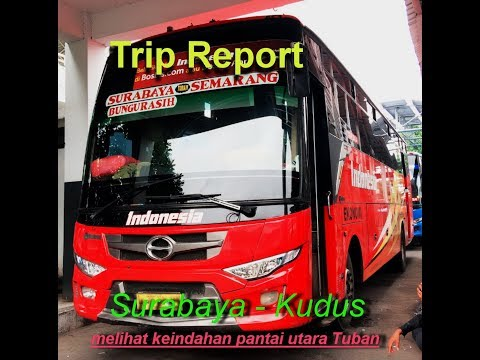 Trip Report !!! Naik bus banter PO. Indonesia Surabaya - Kudus