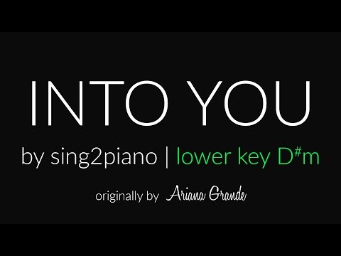 "Into You (Lower ""D#m"" Piano karaoke demo) Ariana Grande"