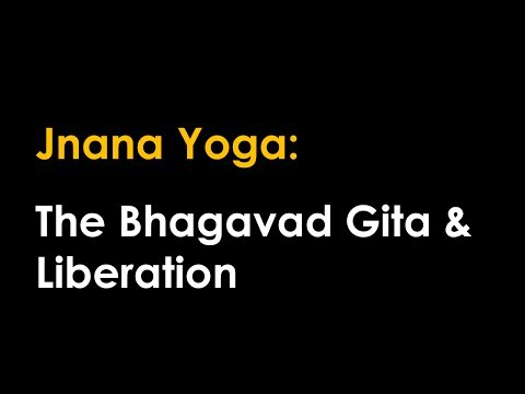 Hinduism and Jnana Yoga: Studying The Bhagavad Gita