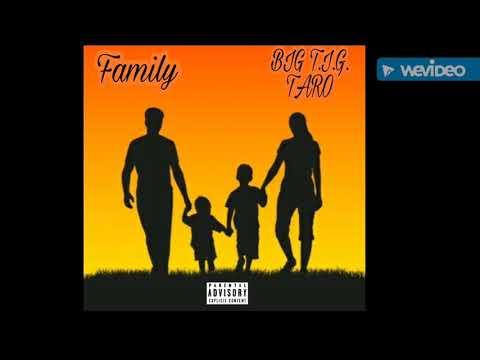 BIG T.I.G. TARO: Family (Official Audio)