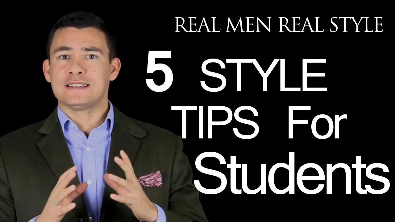 5 Style Tips For College Student How The University Man Can Dress Better Male Fashion Advice