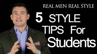 5 Style Tips for College Student - How The University Man Can Dress Better - Male Fashion Advice