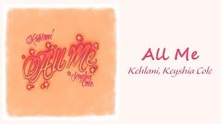 Kehlani, Keyshia Cole - All Me //1 hour