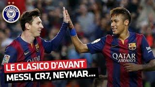 Messi, Ronaldo, Neymar, Bale... au coeur du Clasico Barça - Real