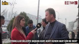 Bitlis Detay - Güroymaklılar, Belediye Başkan Aday Adayı Kerem Akay İçin Ne dedi?