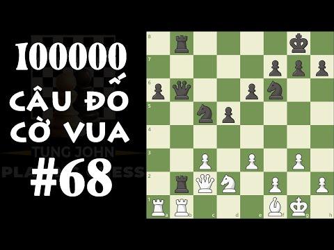 10 Vạn Câu đố Cờ Vua - Câu đố số 68 (Chess Puzzzles #68)