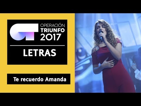 TE RECUERDO AMANDA - Amaia | OT 2017 | Gala 12 - LETRA