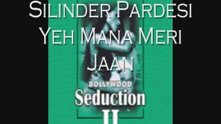 Download Silinder Pardesi - Yeh Mana Meri Jaan MP3 song and Music Video