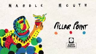 Pillar Point - Marble Mouth [FULL ALBUM STREAM]