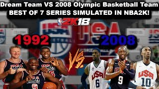 Dream Team VS 2008 Olympic Basketball Team - BEST OF 7 SERIES Simulated in NAB2K18!!!