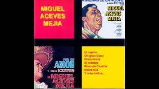 MIGUEL ACEVES MEJÍA EXITOS SUS MEJORES CANCIONES   MIGUEL ACEVES MEJÍA