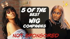 5 OF THE BEST WIG COMPANIES! WATCH BEFORE YOU BUY