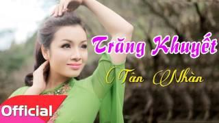 Trăng Khuyết - Tân Nhàn [Official Audio]