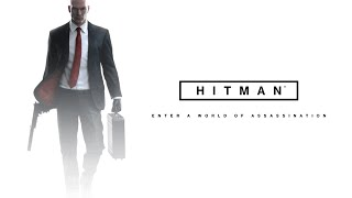 HITMAN - BETA Gameplay PC - Enter A World of Assassination 2016